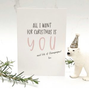 all i want is you and champagne card